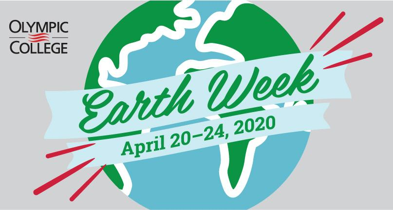 Graphic of the earth. Olympic College Earth Week April 20-24, 2020