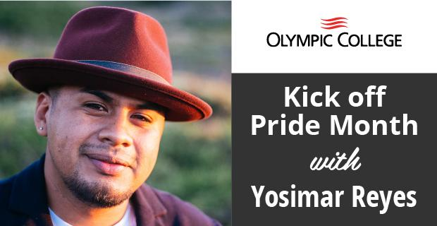 Olympic College Kicks off Pride month with Yosimar Reyes