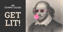Olympic College: Get Lit, With Image of Shakespeare wearing pink shades and blowing a bubblegum bubble